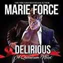 Delirious: Quantum Series, Book 6 Audiobook by M.S. Force Narrated by Sam Welles, Kate Genevieve