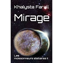 Mirage (Les moissonneurs stellaires t. 2) (French Edition)