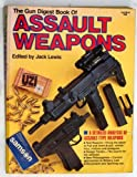 Gun Digest Book of Assault Weapons, , 0910676968