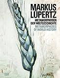 Markus Lüpertz - Metamorphoses of World History, Klaus Albrecht Schröder, Rainer Metzger, 3775726314