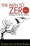 The Path to Zero, Richard A. Falk and David Krieger, 1612052142