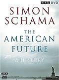 Simon Schama's The American Future: A History [DVD]