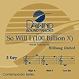 So Will I (100 Billion X) [Accompaniment/Performance Track]
