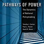 Pathways of Power: The Dynamics of National Policymaking | Timothy J. Conlan,Paul L. Posner,David R. Beam