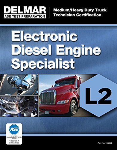 Ase Test Preparation Manual   Electronic Diesel Engine Diagnosis Specialist  L2   Ase Test Preparation  Medium Heavy Duty Truck Technician Certification
