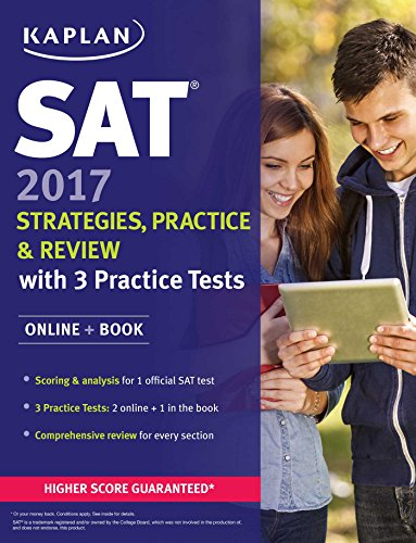 SAT 2017 Strategies, Practice & Review with 3 Practice Tests: Online + Book (Kaplan Test Prep)