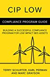 This book is a plain English explanation of NERC CIP Low Impact, what it means and how to build a successful compliance program for it. If you need to know about NERC CIP Low Impact, this book is for you.