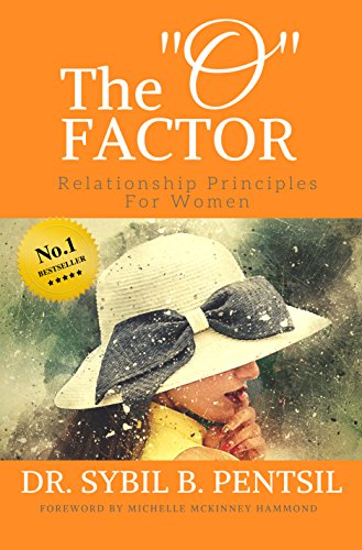 The ?O? Factor: Relationship Principles for Women