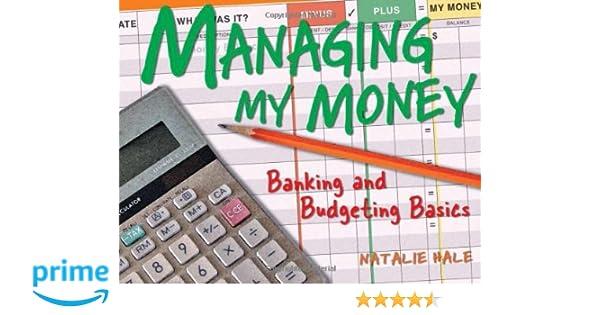 managing my money banking and budgeting basics natalie hale