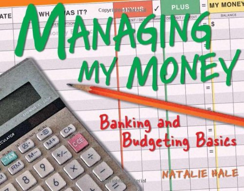 Managing My Money: Banking and Budgeting Basics: Natalie Hale ...