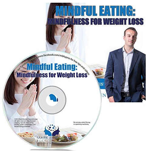 Price comparison product image Mindful Eating: Mindfulness for Weight Loss Self Hypnosis CD - This Hypnotherapy for Weight Loss CD can be the Tool You Need to Lose Weight