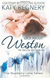 Wild About Weston: The English Brothers #5 (The Blueberry Lane Series)