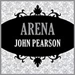 Arena | John Pearson