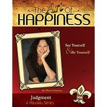 The Art of Happiness Volume 3 - Judgment (Maura4u: The Art of Happiness)