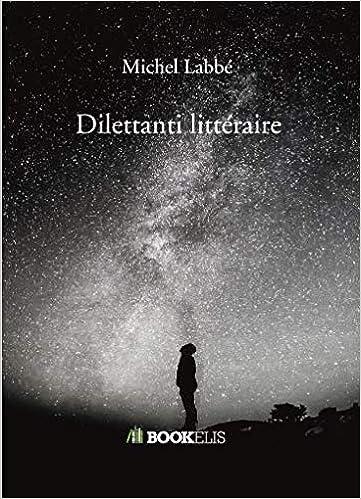 Descargar Bit Torrent Dilettanti Littéraire Ebooks Epub