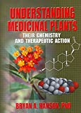 img - for By Bryan Hanson - Understanding Medicinal Plants: Their Chemistry and Therapeutic A (2005-07-17) [Paperback] book / textbook / text book