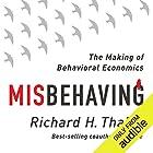 Misbehaving: The Making of Behavioral Economics Audiobook by Richard Thaler Narrated by L. J. Ganser