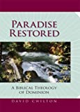 img - for Paradise Restored: A Biblical Theology of Dominion Hardcover - April 1, 2007 book / textbook / text book