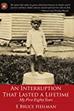 An Interruption That Lasted a Lifetime, E. Bruce Heilman, 1434306755