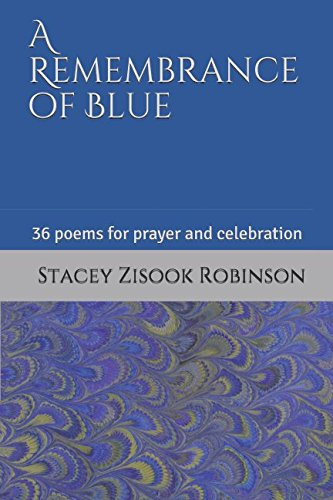 Download A Remembrance of Blue: 36 poems for prayer and celebration pdf epub