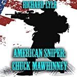 American Sniper: Chuck Mawhinney | Richard Lyle