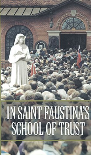 (In Saint Faustina's School of Trust )
