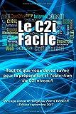 Le C2i facile: Tout ce que vous devez savoir pour la préparation et l'obtention du C2i niveau 1