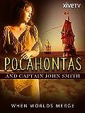 Pocahontas and Captain John Smith: When Worlds Merge