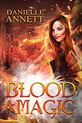 The Blood and Magic Series: Books 1-3: Cursed by Fire, Kissed by Fire, Burned by Fire