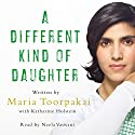 A Different Kind of Daughter: The Girl Who Hid from the Taliban in Plain Sight Audiobook by Maria Toorpakai Narrated by Neela Vaswani