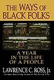 Ways of Black Folks, Lawrence C. Ross, 0758206348