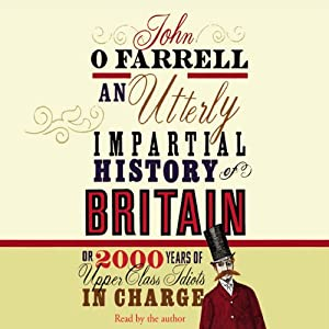 An Utterly Impartial History of Britain Audiobook