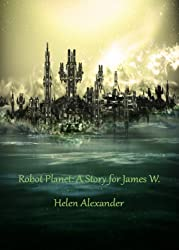 RobotPlanet: A Story for James W.