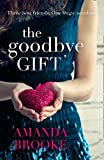 Download The Goodbye Gift: A gripping story of love, friendship and betrayal in PDF ePUB Free Online