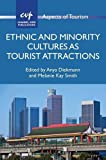 Ethnic and Minority Cultures as Tourist Attractions (Aspects of Tourism (Paperback))