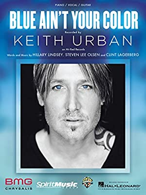 Keith Urban - Blue Ain't Your Color - Sheet Music Single