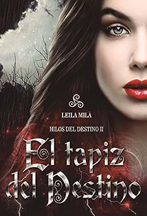 Amazon.com: El tapiz del destino: Hilos del destino II (Spanish