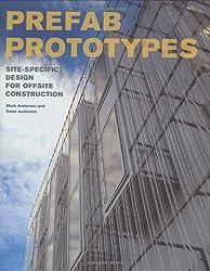 Prefab Prototypes: Site-Specific Design for Offsite Construction