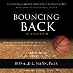 Bouncing Back 2017 in Crisis: How to Prepare for and Recover from Life's Greatest Threats | Ronald L Mann Ph.D.