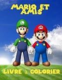 Mario et amis Livre a colorier: un livre à colorier grand pour les pages enfants 40 de plaisir.