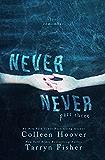 Never Never: Part Three of Three