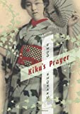 Kiku's Prayer : A Novel, Endo, Shusaku, 0231162820