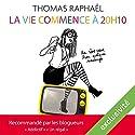 La vie commence à 20h10 : Un rêve vaut bien quelques mensonges | Livre audio Auteur(s) : Thomas Raphaël Narrateur(s) : Christine Braconnier