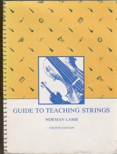 Guide to Teaching Strings (Music series) by Norman Lamb (1984-05-03)