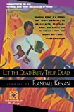 Let the Dead Bury Their Dead (Harvest American Writing Series), Randall Kenan, 0156505150