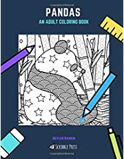 PANDAS: AN ADULT COLORING BOOK: A Pandas Coloring Book For Adults