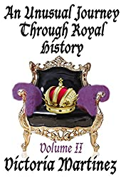 An Unusual Journey Through Royal History, Volume II