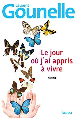 Le Jour Ou J Ai Appris A Vivre French Edition Kindle