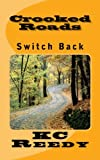 Crooked Roads: Switch Back (Volume 1)