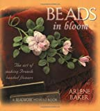 Beads in Bloom, Arlene Baker, 1931499063